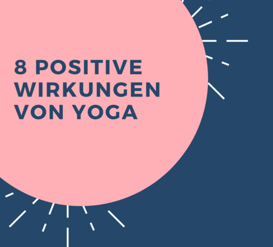 8 positive Wirkungen von Yoga
