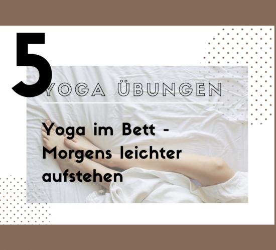 5 Yogaübungen im Bett